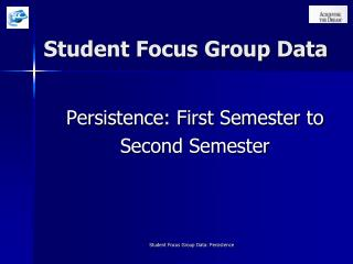Student Focus Group Data