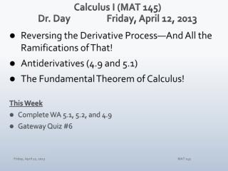 Calculus I (MAT 145) Dr. Day Fri day , April  12,  2013