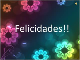 felicidades!