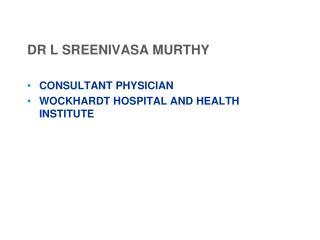 DR L SREENIVASA MURTHY