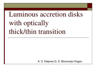 Luminous accretion disks with optically thick/thin transition