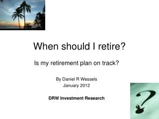 When should I retire?