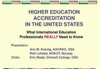 HIGHER EDUCATION ACCREDITATION  IN THE UNITED STATES