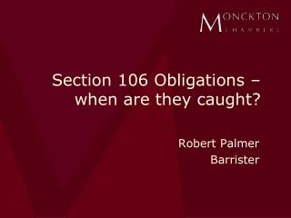 Section 106 Obligations – when are they caught?