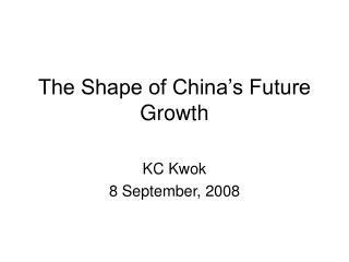 The Shape of China�s Future Growth