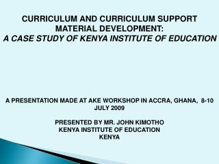 CURRICULUM AND CURRICULUM SUPPORT MATERIAL DEVELOPMENT: