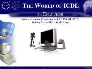 THE WORLD OF ICDL