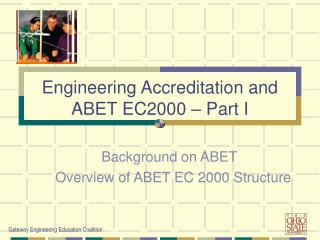 Background on ABET   Overview of ABET EC 2000 Structure