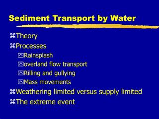 Sediment Transport by Water