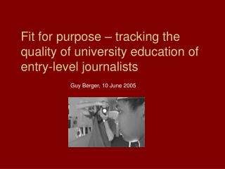Fit for purpose – tracking the quality of university education of entry-level journalists