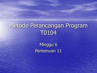 Metode Perancangan Program T0104