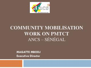 Community  mobilisation  work  on  pmtcT ANCS � S�n�gal