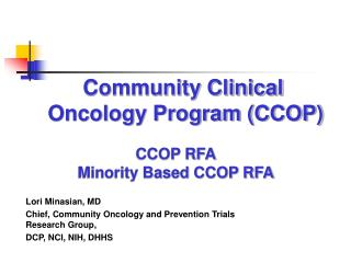 Community Clinical 			Oncology Program (CCOP) CCOP RFA Minority Based CCOP RFA