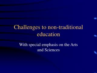 Challenges to non-traditional education