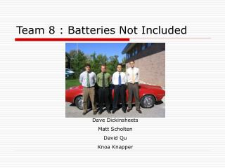 Team 8 : Batteries Not Included