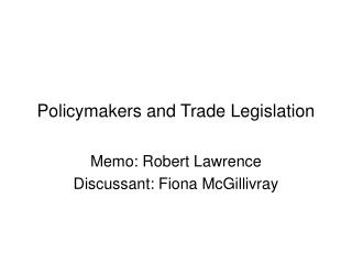 Policymakers and Trade Legislation