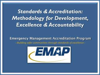 Standards & Accreditation: Methodology for Development,  Excellence & Accountability