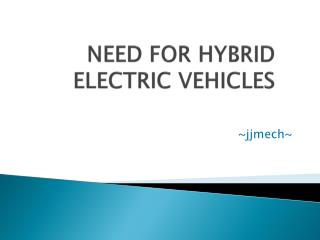 NEED FOR HYBRID ELECTRIC VEHICLES