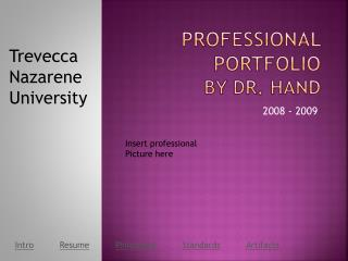 Professional Portfolio by Dr. Hand