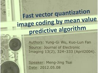 Fast vector quantization  image coding by mean value predictive algorithm