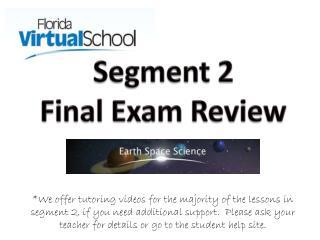 Segment 2 Final Exam Review