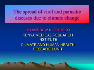 The spread of viral and parasitic diseases due to climate change