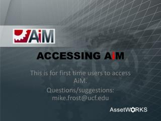 ACCESSING A i M