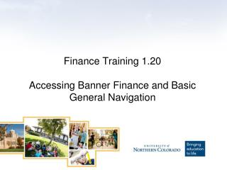 Finance Training  1.20 Accessing Banner Finance and Basic General Navigation