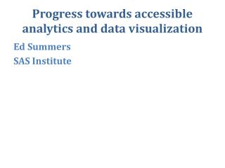 Progress towards accessible analytics and data visualization