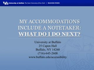 My accommodations include a  notetaker :  What do I  do next?