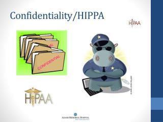Confidentiality/HIPPA