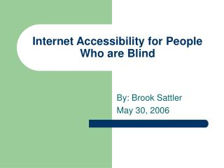 Internet Accessibility for People Who are Blind