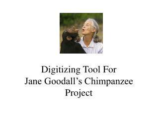 Digitizing Tool For  Jane Goodall's Chimpanzee Project