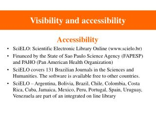 Visibility and accessibility