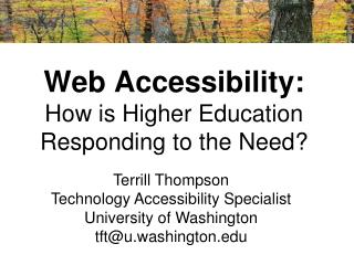 Web  Accessibility:  How is Higher Education  Responding to the Need?