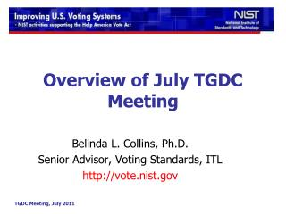 Overview of July TGDC Meeting