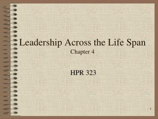 Leadership Across the Life Span Chapter 4