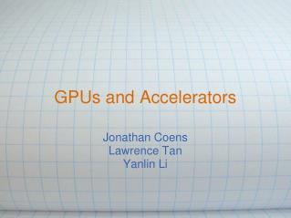 GPUs and Accelerators