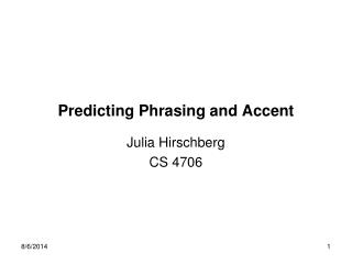 Predicting Phrasing and Accent