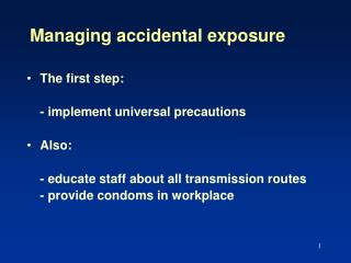 Managing accidental exposure