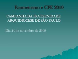 Ecumenismo e CFE 2010