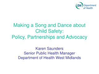 Making a Song and Dance about Child Safety: Policy, Partnerships and Advocacy