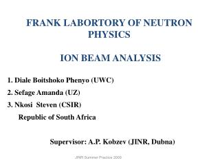 FRANK LABORTORY OF NEUTRON PHYSICS  ION BEAM ANALYSIS