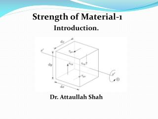Strength of Material-1  Introduction.  Dr. Attaullah Shah