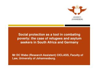 Mr DC Wabo (Research Assistant) CICLASS, Faculty of Law, University of Johannesburg.