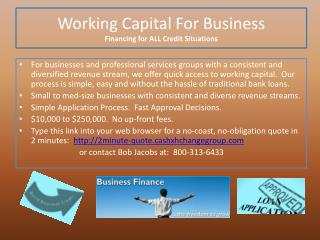 Working Capital For Business Financing  for  ALL Credit Situations