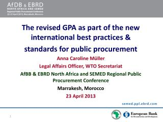 The revised GPA as part of the new international best practices & standards for public procurement