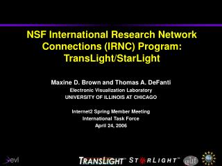 NSF International Research Network Connections (IRNC) Program: TransLight/StarLight