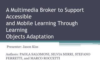 A Multimedia Broker to Support Accessible and Mobile Learning Through Learning Objects Adaptation