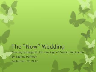 "The ""Now"" Wedding"